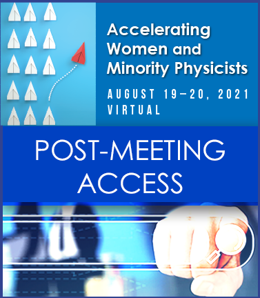 2021 Accelerating Women & Minority Physicists Post-Meeting Access